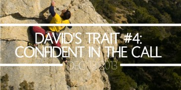 David's Trait #4- Confident in the Call