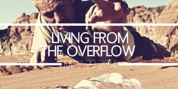 Living From the Overflow