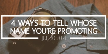 4 Ways to Tell Whose Name You are Promoting