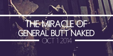 The Miracle of General Butt Naked