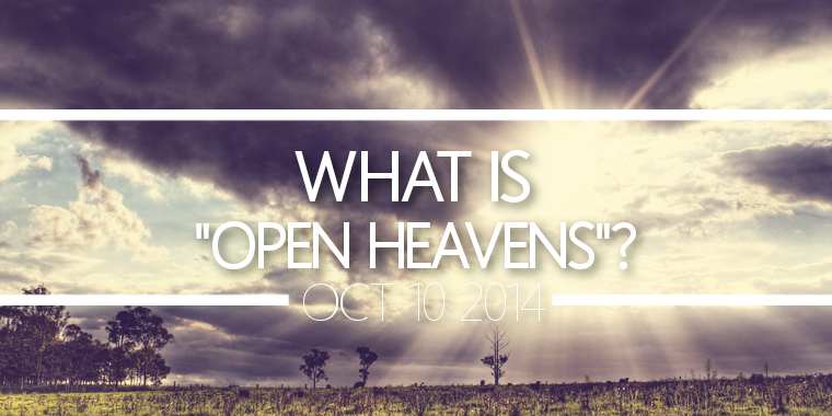 "What is ""Open Heavens""?"