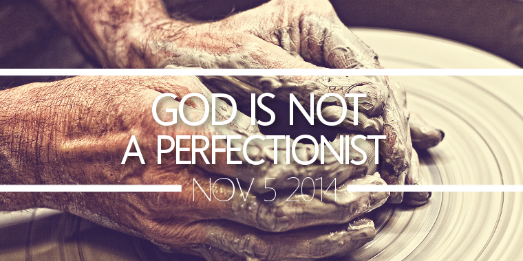 God is Not a Perfectionist
