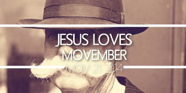 Jesus Loves Movember