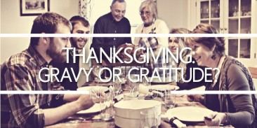 Thanksgiving: Gravy or Gratitude?